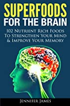Superfoods for the Brain - 102 Nutrient Rich…