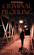 Criminal Profiling: Victimology by Buffy…