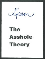 The Asshole Theory av ipam