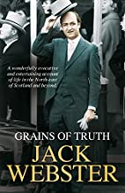 Grains of Truth: Omnibus Edition by Jack…