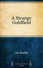 A Strange Goldfield by Guy Boothby