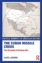 The Cuban Missile Crisis: The Threshold of…