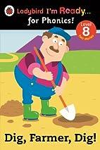 Dig, Farmer, Dig! Ladybird I'm Ready for…