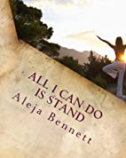 All I Can Do Is Stand by Aleja Bennett