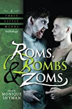 Roms, Bombs & Zoms (A Three Little Words…
