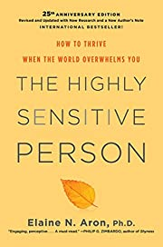 The Highly Sensitive Person: How to Thrive…