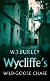 Wycliffe's Wild Goose Chase (1982) (Book) written by W. J. Burley