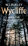 Wycliffe and the Dead Flautist (1991) (Book) written by W. J. Burley