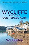 Wycliffe and the Guilt Edged Alibi (1971) (Book) written by W. J. Burley