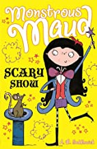 Scary Show (Monstrous Maud) by A. B.…