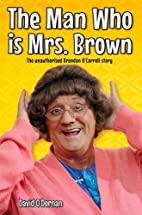 The Man Who Is Mrs Brown: The Unauthorised…