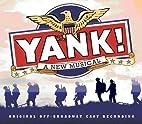 Yank! (Original Cast Recording) by Joseph…
