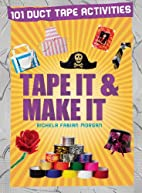 Tape It And Make It (Tape It and...Duct Tape…