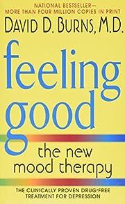 David D., M.D. Burns, Feeling Good: The New…