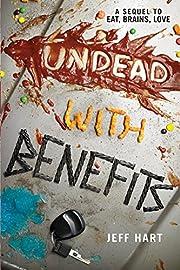 Undead with Benefits de Jeff Hart