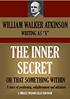 THE INNER SECRET OR THAT SOMETHING WITHIN A…
