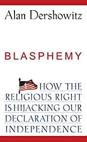 Blasphemy: How the Religious Right is…