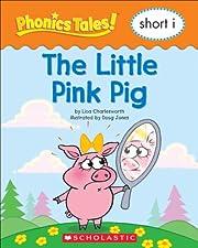 Phonics Tales: The Little Pink Pig (Short I)…