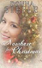Nowhere for Christmas by Donna Steele