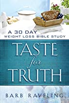 Taste for Truth: A 30 Day Weight Loss Bible…