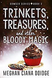 Trinkets, Treasures, and Other Bloody Magic…