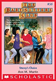 The Baby-Sitters Club #58: Stacey's Choice…