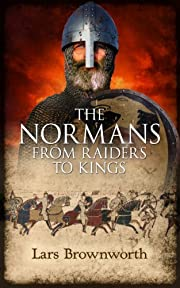 The Normans: From Raiders to Kings av Lars…