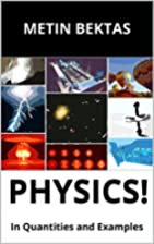 Physics!: In Quantities and Examples by…