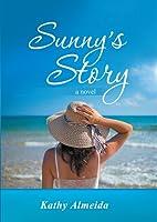 Sunny's Story: a novel by Kathy Almeida