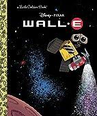 WALL-E (Disney/Pixar WALL-E) (Little Golden…