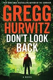 Don't Look Back: A Novel af Gregg…