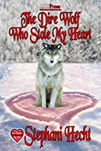 The Dire Wolf Who Stole My Heart by Stephani…