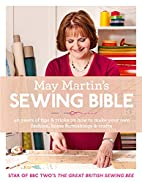 May Martin's Sewing Bible: 40 years of tips…