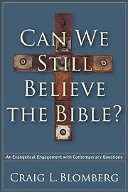 Can we still believe the Bible? : an…