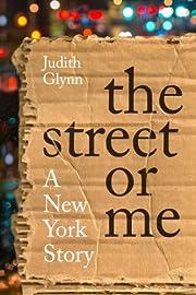 The Street or Me: A New York Story de Judith…