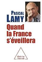 Quand la France s'éveillera by Pascal Lamy