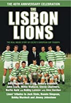 The Lisbon Lions: The Real Inside Story of…
