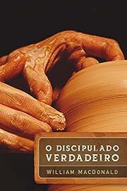 O discipulado verdadeiro: 2ª edição…