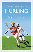 The Little Book of Hurling by Séamus…