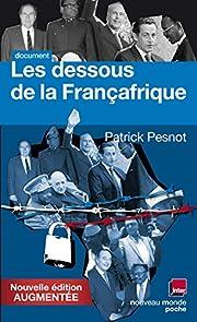 Les dessous de la Françafrique by Patrick…