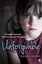 Unforgivable by Collette Elliott