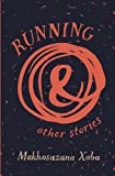Running and Other Stories by Makhosazana Xaba