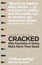 Cracked: Why Psychiatry is Doing More Harm…