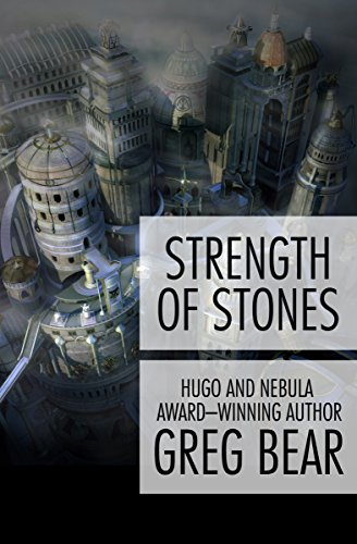 Strength of Stones by Greg Bear