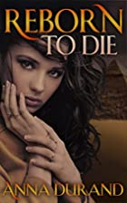 Reborn to Die: A Paranormal Romantic…