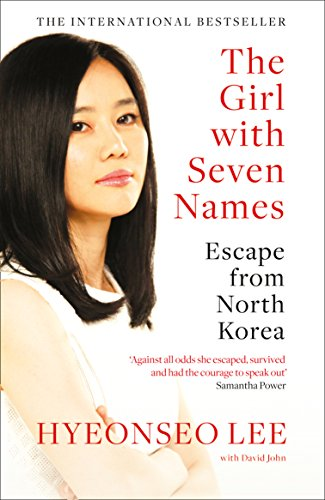 The Girl with Seven Names: A North Korean Defector's Story by Hyeonseo Lee