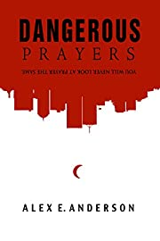 Dangerous Prayers: You Will Never Look At…