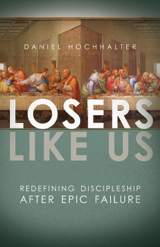 Book Cover - Losers Like Us: Redefining Discipleship after Epic Failure