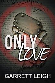 Only Love de Garrett Leigh