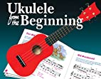 Ukulele From The Beginning by Tim Fulston